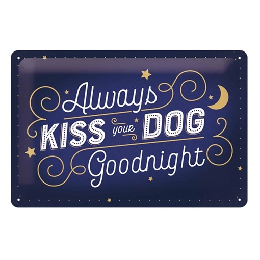 Peltikyltti 20x30 cm Always Kiss Your Dog Goodnight
